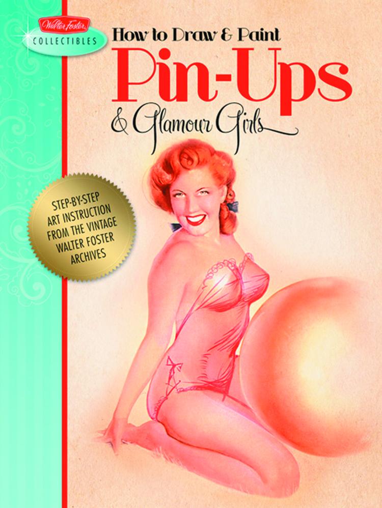 HOW TO DRAW & PAINT PIN UPS GLAMOUR GIRLS SC
