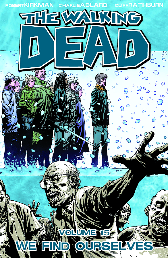 WALKING DEAD TP VOL 15 WE FIND OURSELVES (OCT110502) (MR)