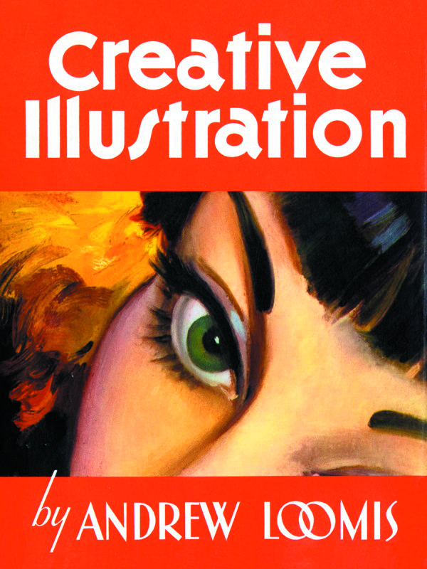 ANDREW LOOMIS CREATIVE ILLUSTRATION HC