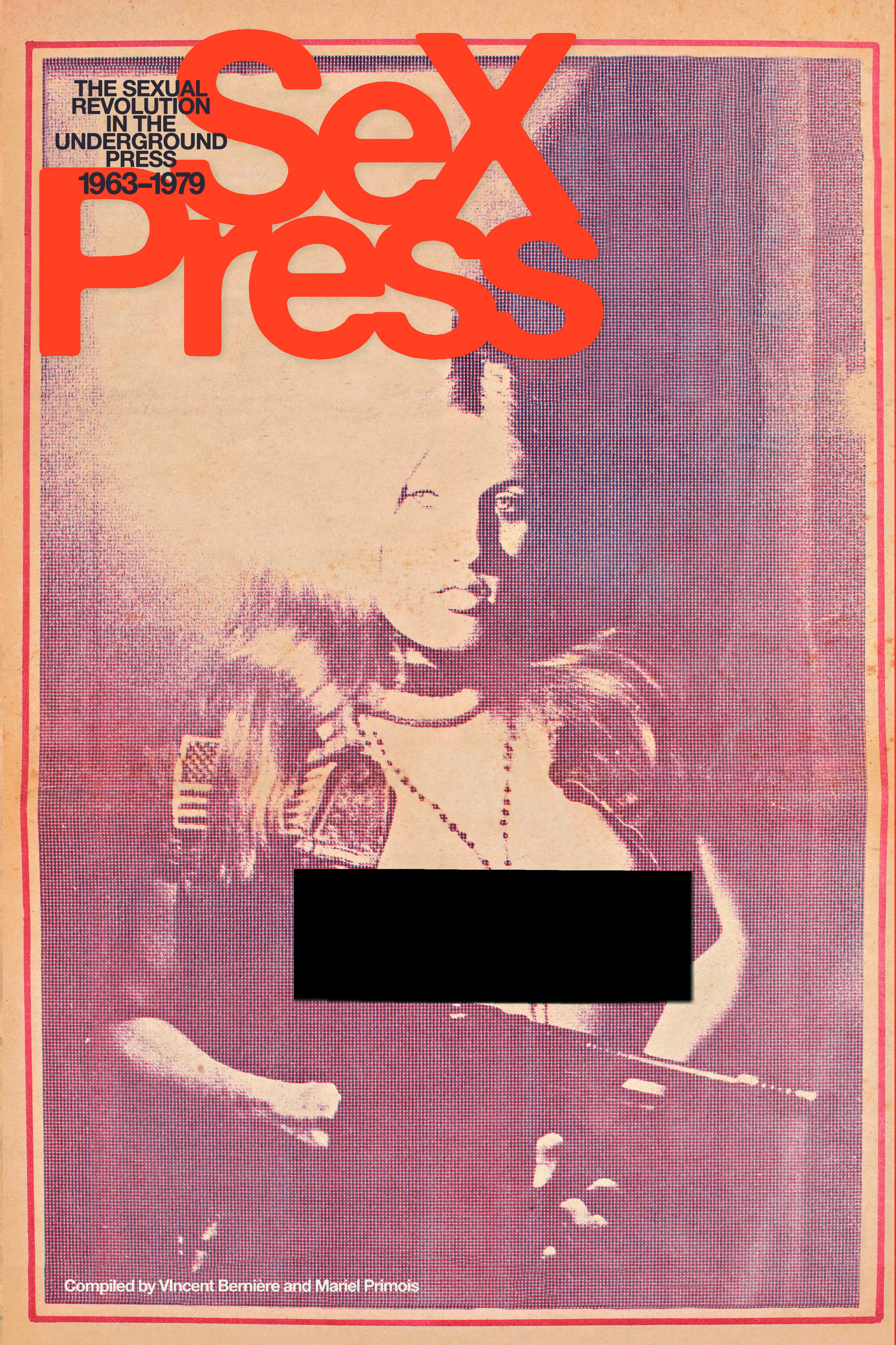 SEX PRESS SEXUAL REVOLUTION IN UNDERGROUND PRESS 1963-79 SC
