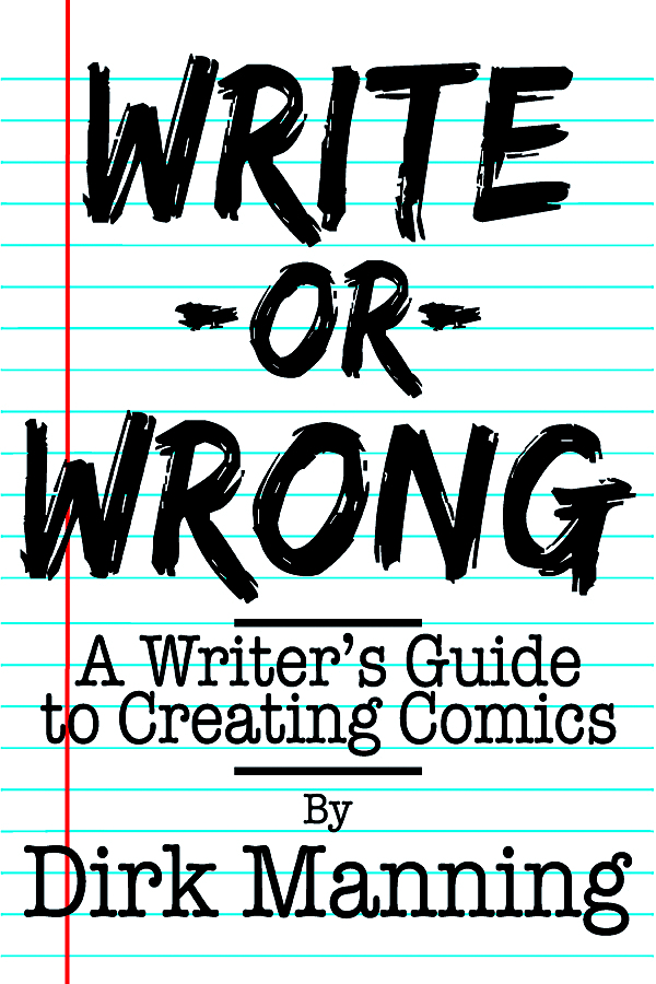 WRITE OR WRONG WRITERS GUIDE TO CREATING COMICS SC