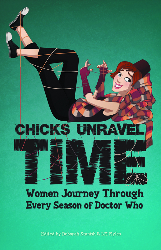 CHICKS UNRAVEL TIME WOMEN JOURNEY THRU EVERY SEASON DR WHO