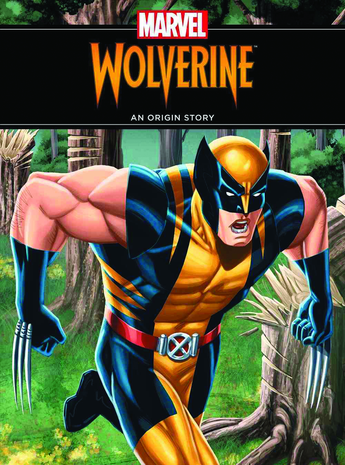 UNSTOPPABLE WOLVERINE AN ORIGIN STORY HC