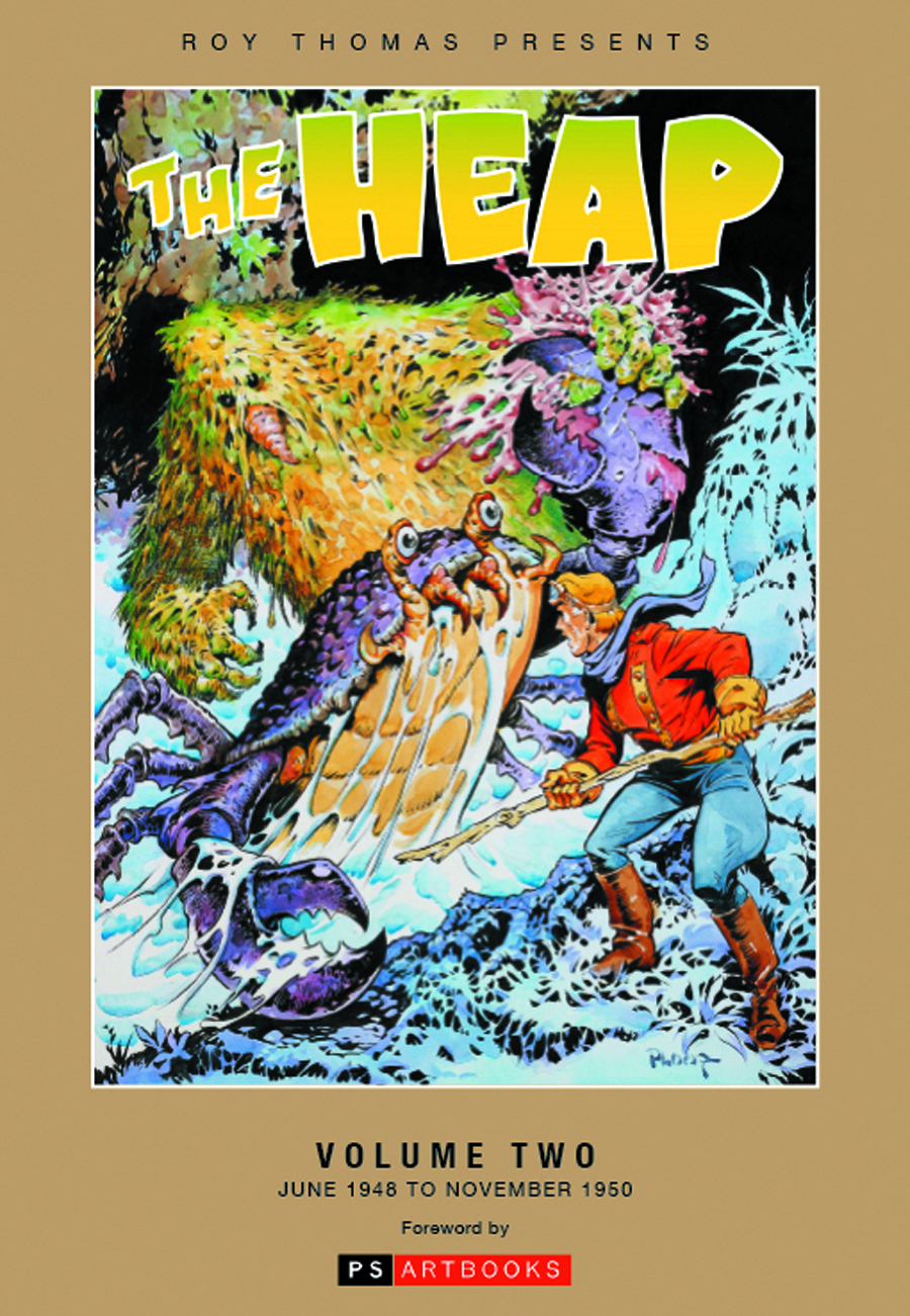 ROY THOMAS PRESENTS THE HEAP HC VOL 02