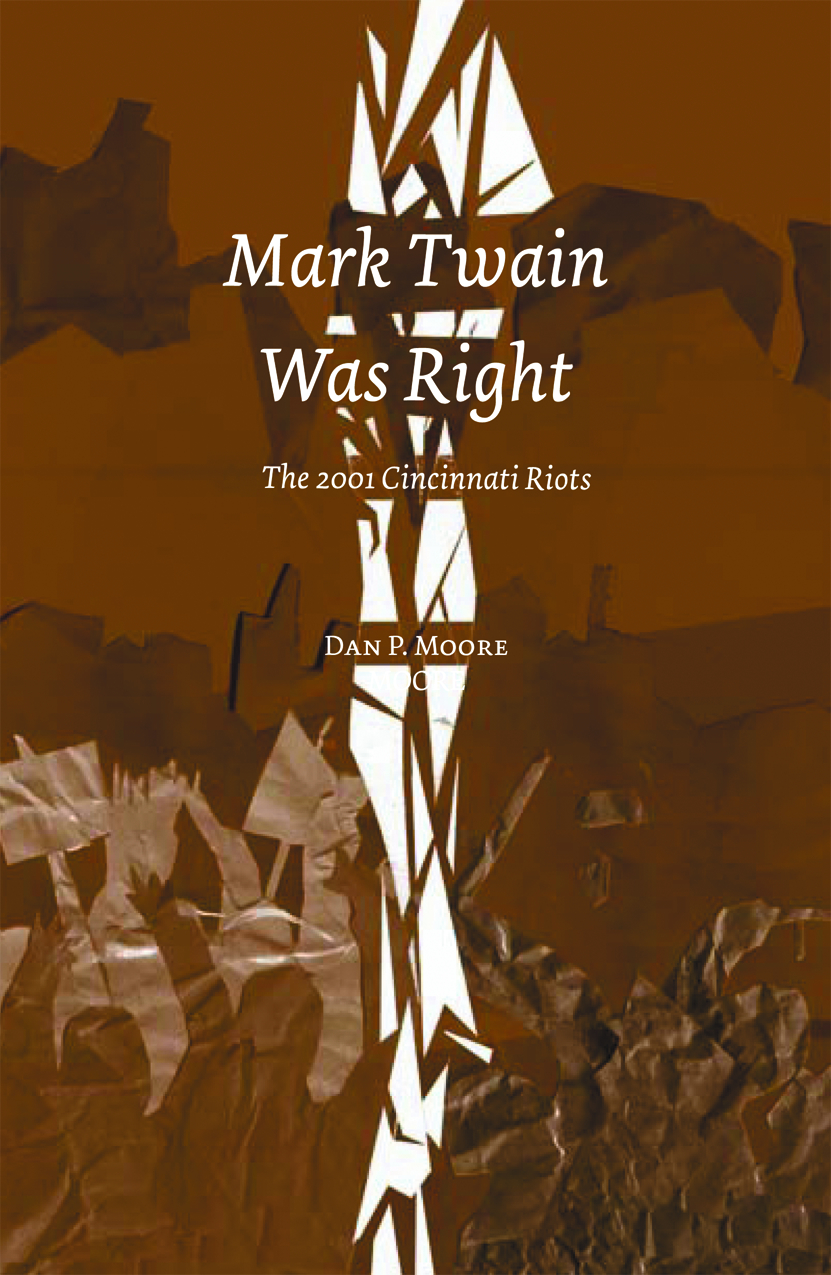 MARK TWAIN WAS RIGHT 2001 CINCINNATI RIOTS GN