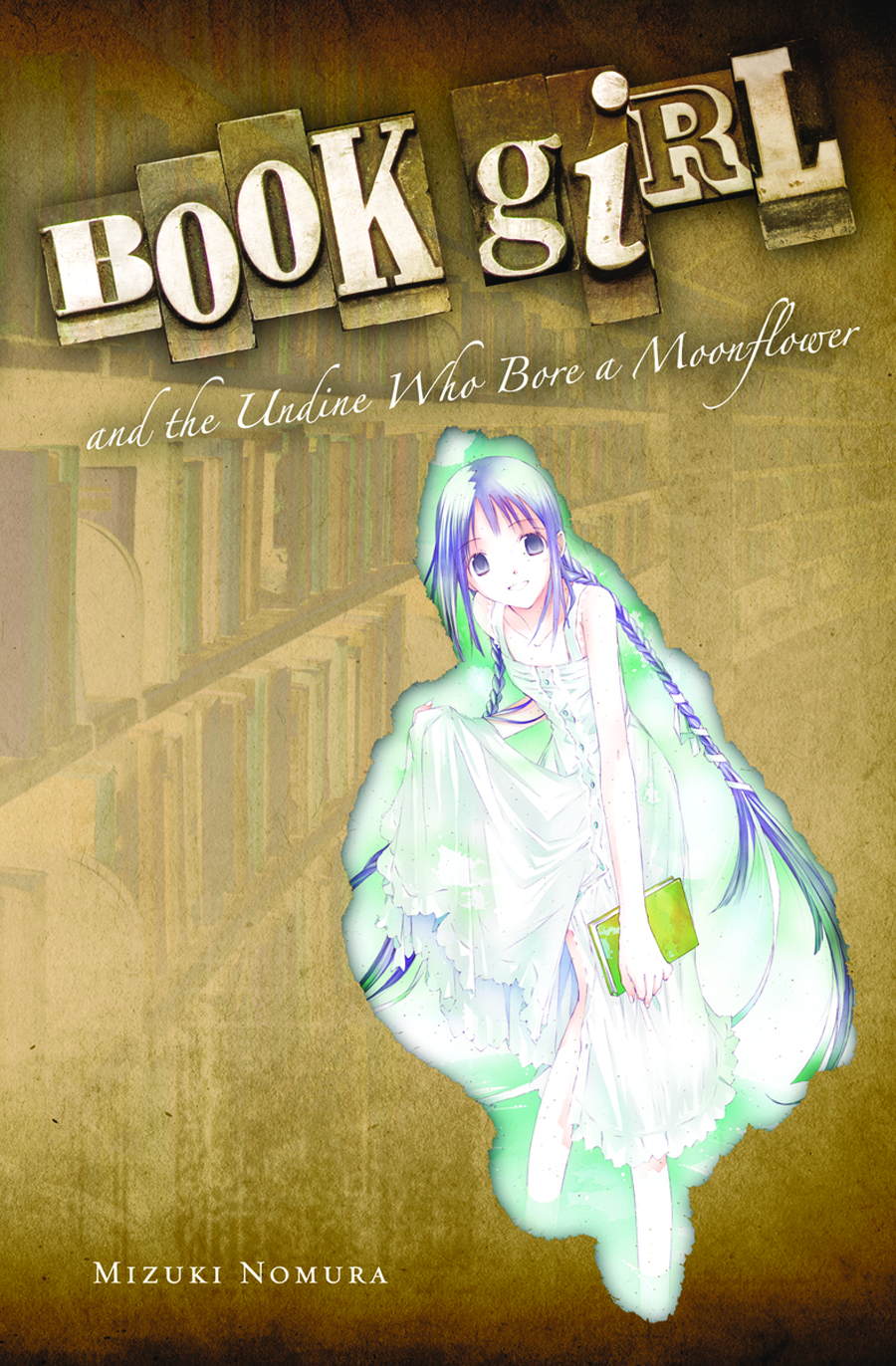 BOOK GIRL & UNDINE WHO BORE A MOONFLOWER NOVEL