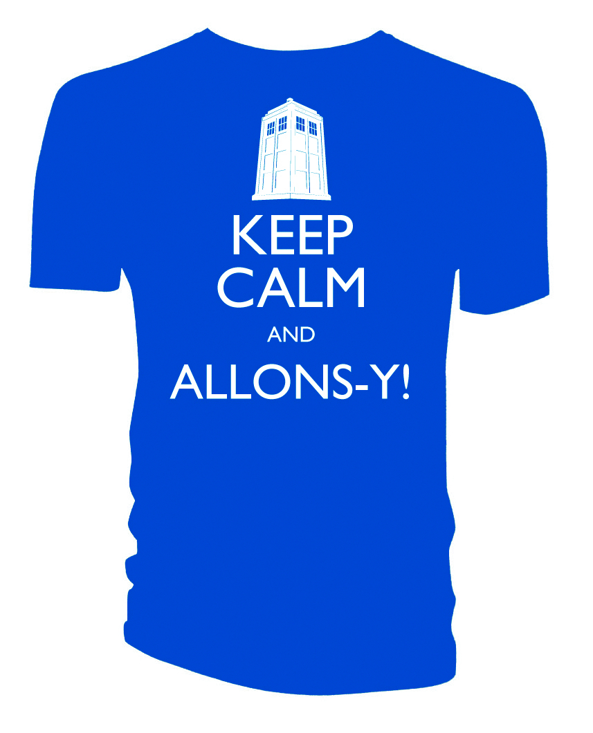 DOCTOR WHO KEEP CALM AND ALLONS-Y T/S MED