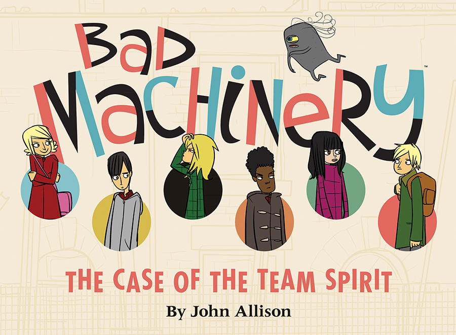 BAD MACHINERY GN VOL 01 CASE OF TEAM SPIRIT