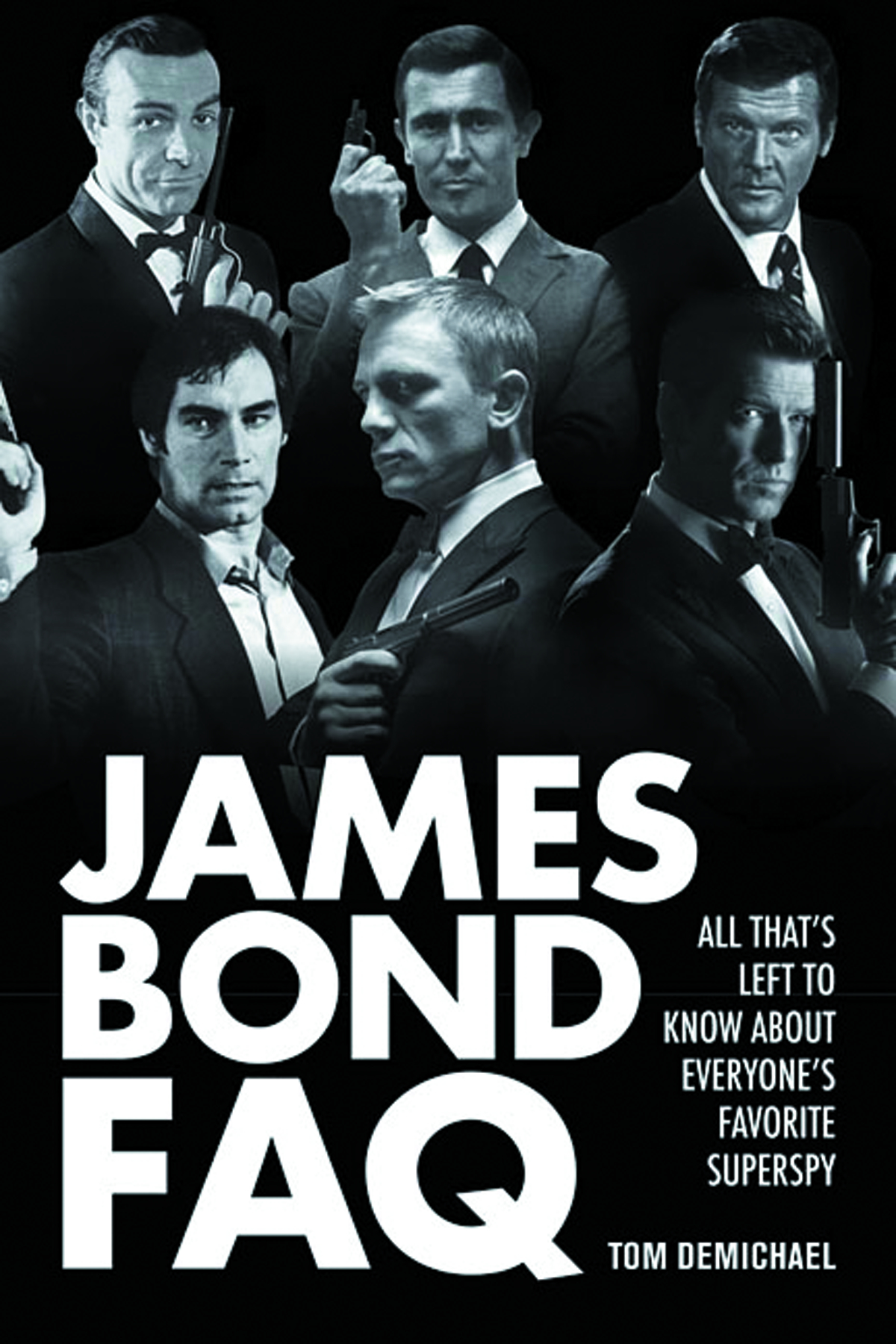 JAMES BOND FAQ ALL THATS LEFT TO KNOW