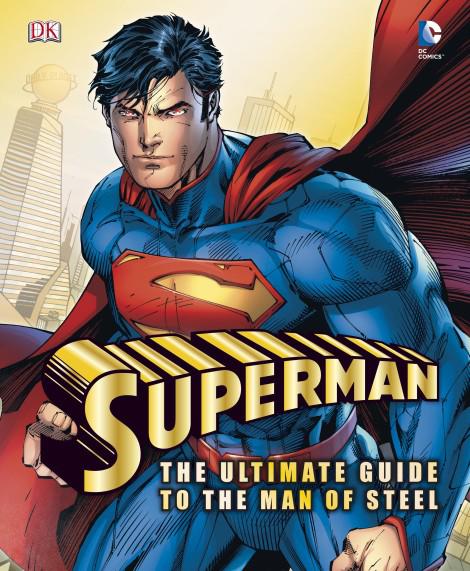SUPERMAN ULTIMATE GUIDE TO MAN OF STEEL HC