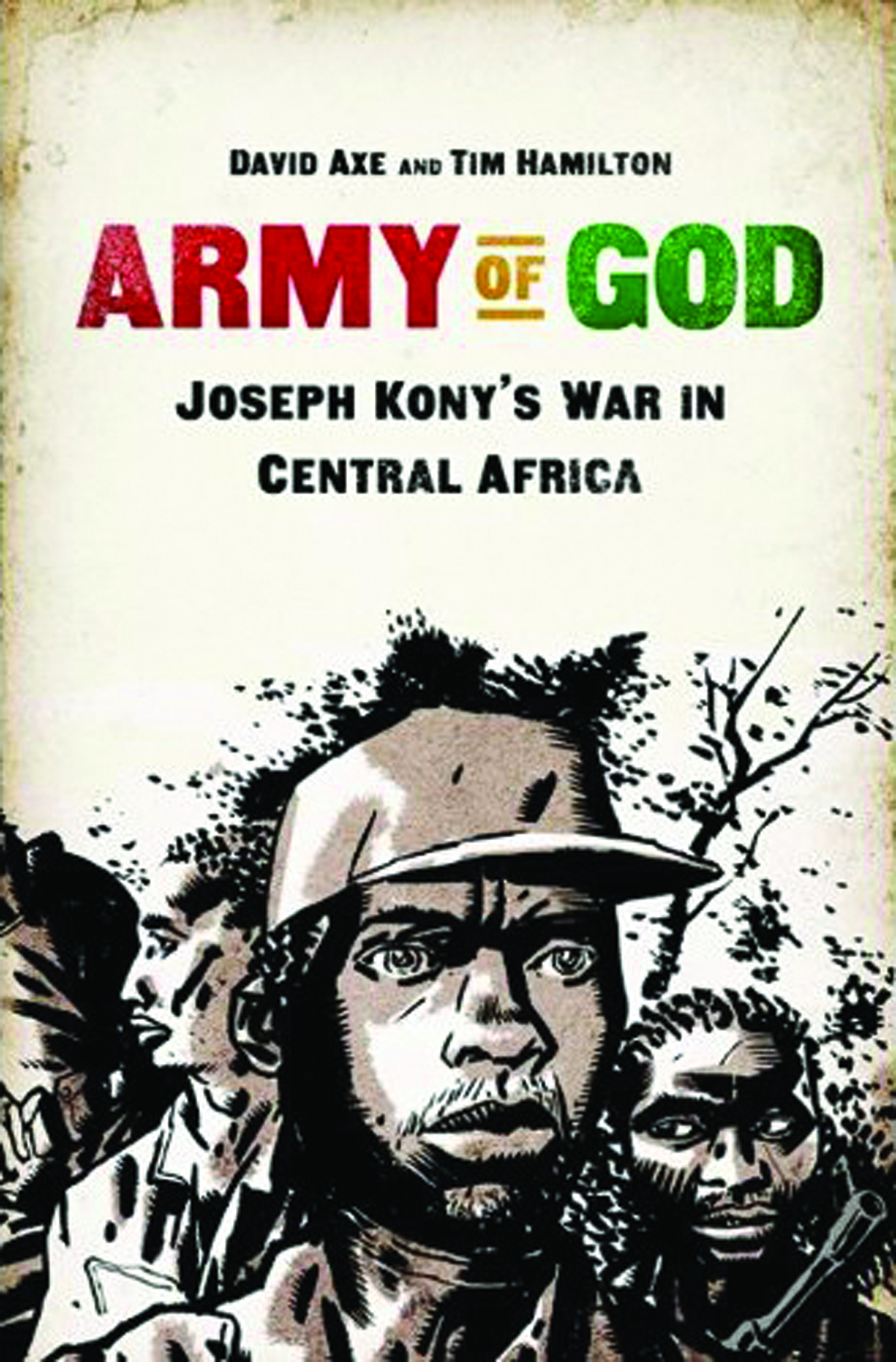ARMY OF GOD JOSEPH KONYS WAR IN CENTRAL AFRICA GN