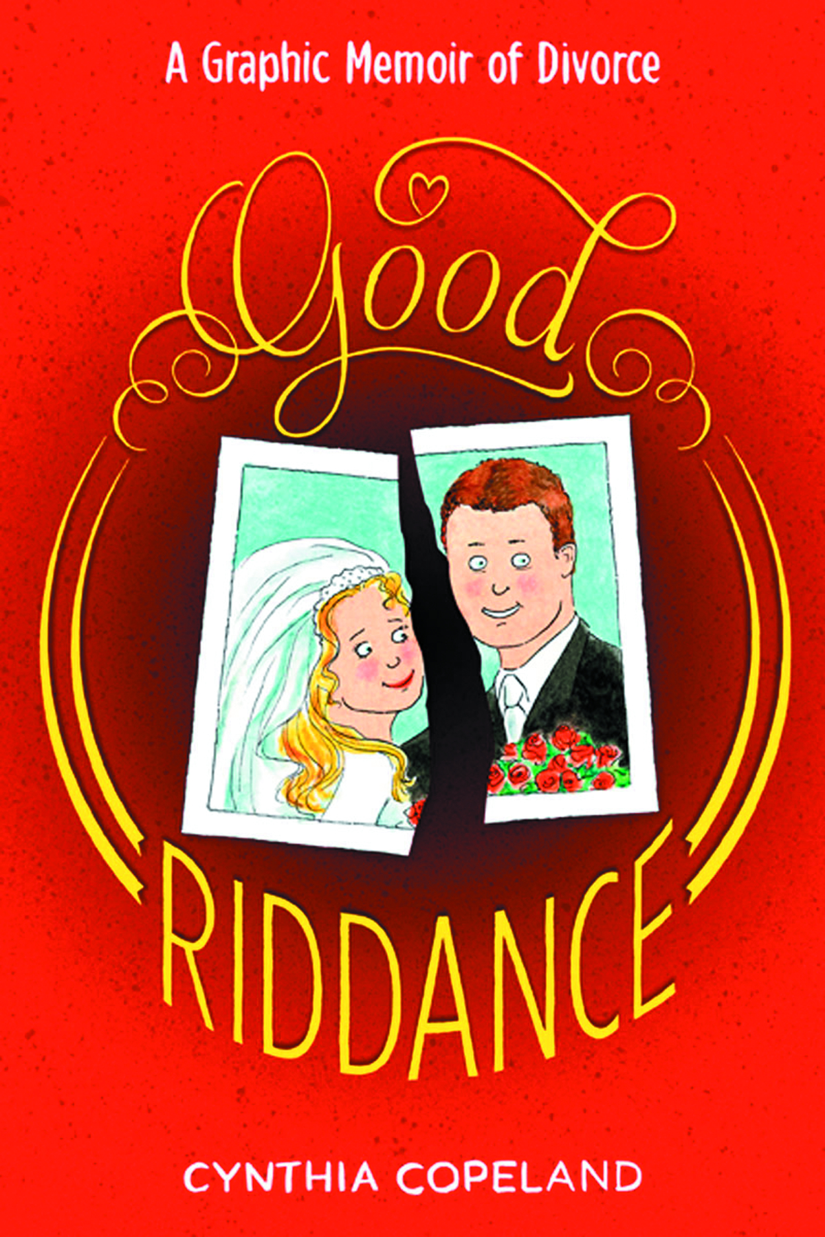 GOOD RIDDANCE GRAPHIC MEMOIR OF DIVORCE GN