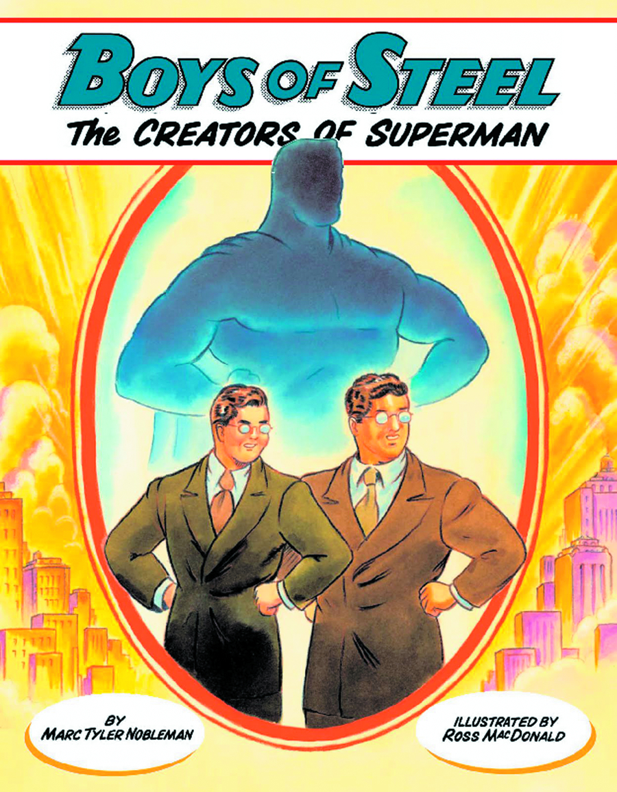 BOYS OF STEEL THE CREATORS OF SUPERMAN YR SC