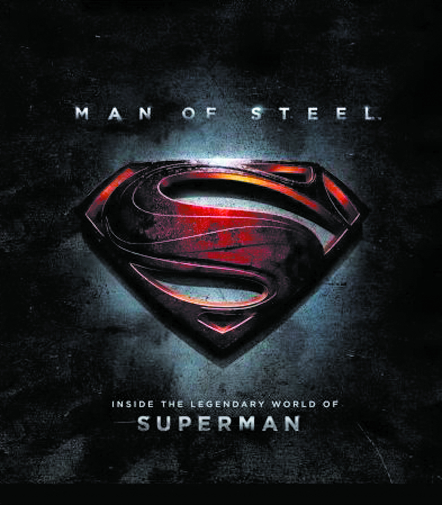 MAN OF STEEL INSIDE LEGENDARY WORLD OF SUPERMAN HC