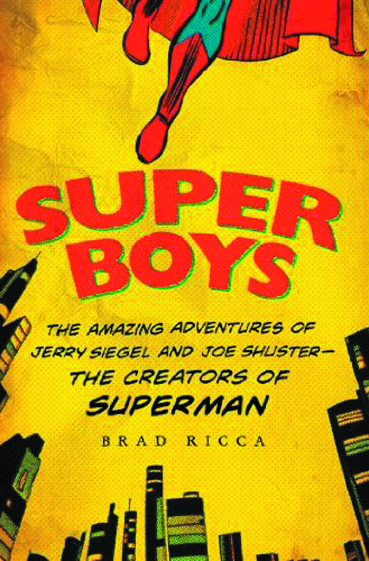 SUPER BOYS AMAZING ADV OF JERRY SIEGEL & JOE SHUSTER HC