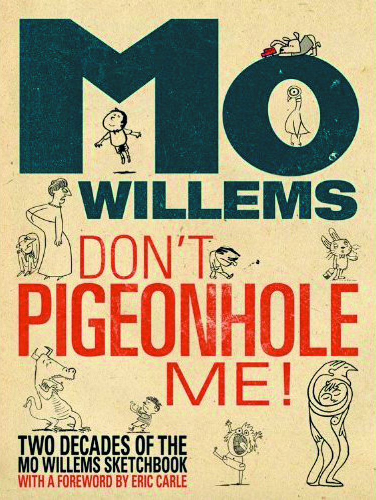 DONT PIGEONHOLE ME 2 DECADES MO WILLEMS SKETCHBOOK HC