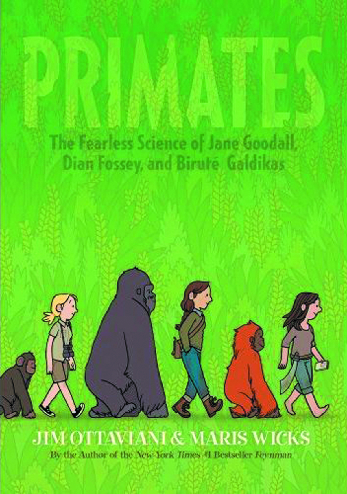 PRIMATES FEARLESS SCIENCE OF GOODALL FOSSEY & GALDIKAS HC