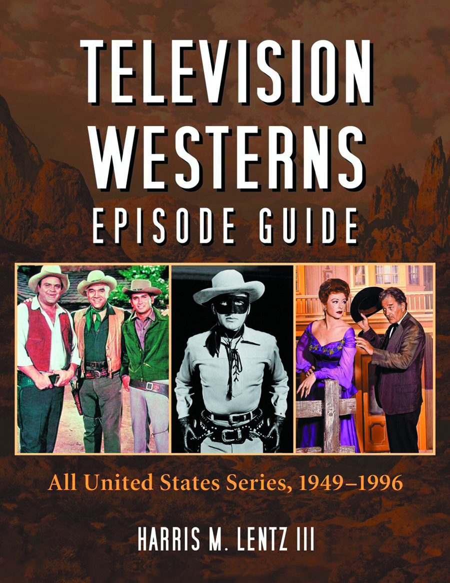 TELEVISION WESTERNS EPISODE GUIDE ALL US SERIES 1949-1996 SC