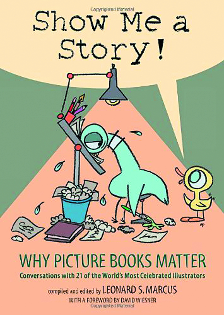 SHOW ME A STORY WHY PICTURE BOOKS MATTER SC