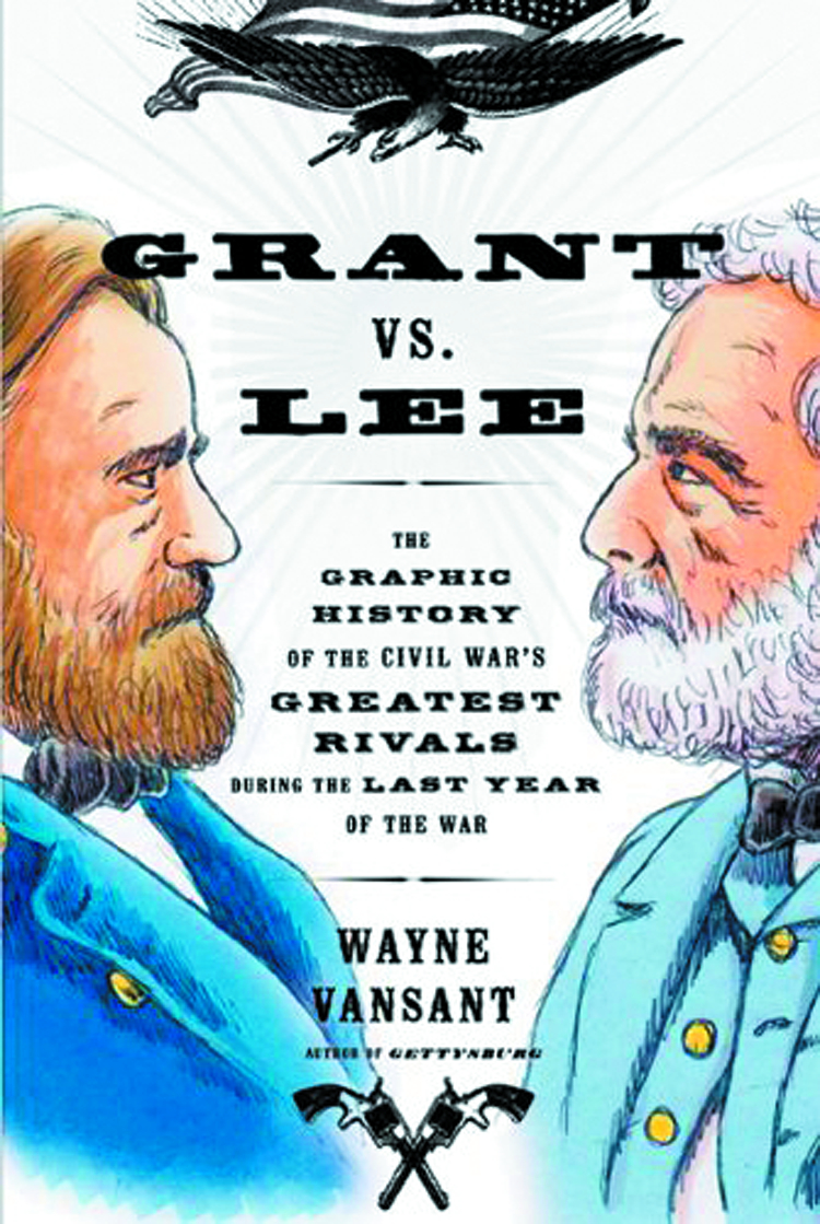 GRANT VS LEE GRAPHIC HIST OF CIVIL WARS GREATEST RIVALS GN
