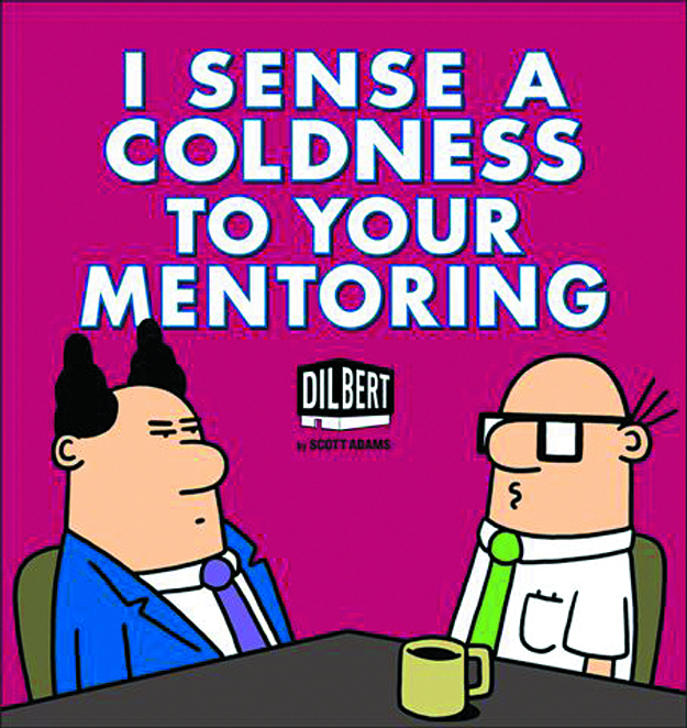 DILBERT TP I SENSE A COLDNESS TO YOUR MENTORING