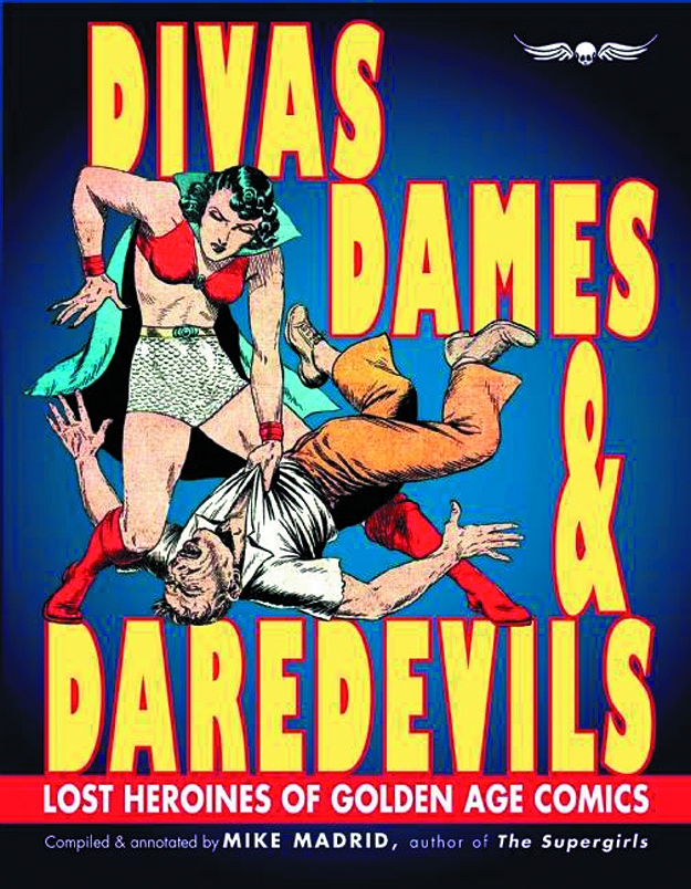 DIVAS DAMES & DAREDEVILS LOST HEROINES OF GOLDEN AGE TP