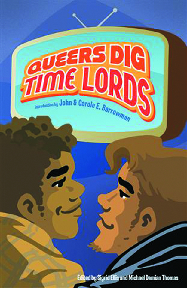 QUEERS DIG TIME LORDS CELEBRATION OF DR WHO BY LGBTQ FANS SC