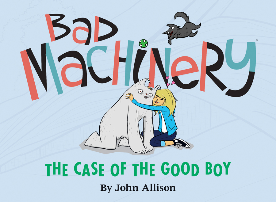 BAD MACHINERY GN VOL 02 CASE OF GOOD BOY