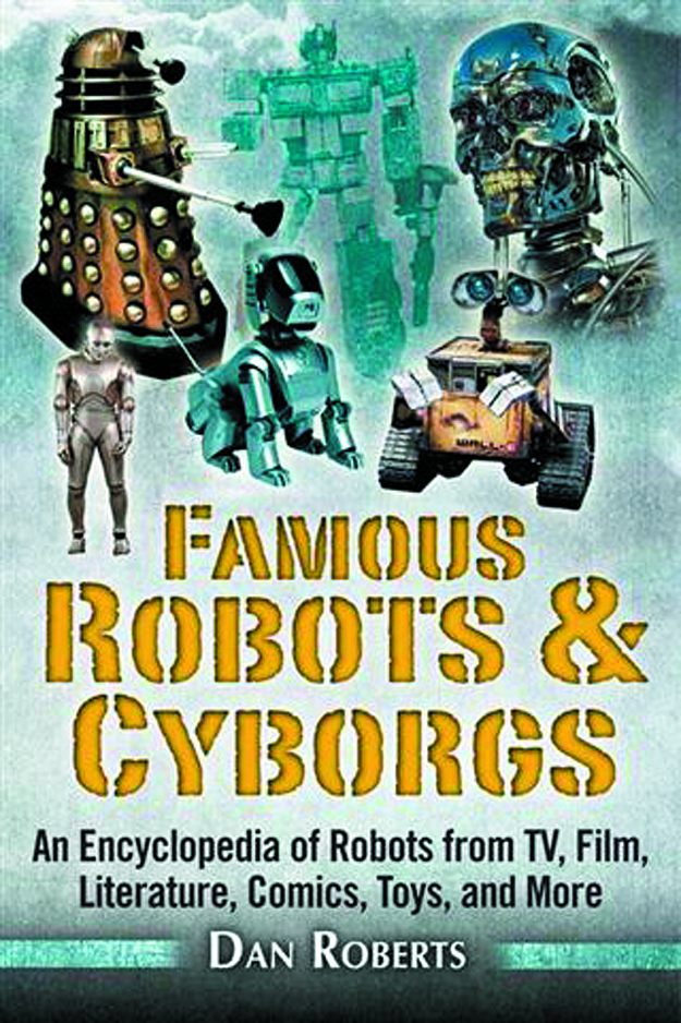 FAMOUS ROBOTS & CYBORGS ENCYCLOPEDIA TV FILM COMICS & MORE