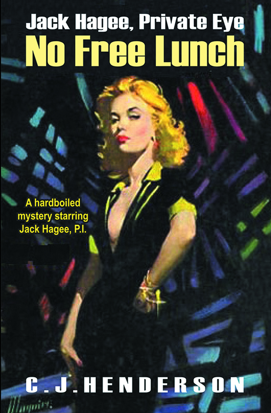 JACK HAGEE NO FREE LUNCH NOVEL HC