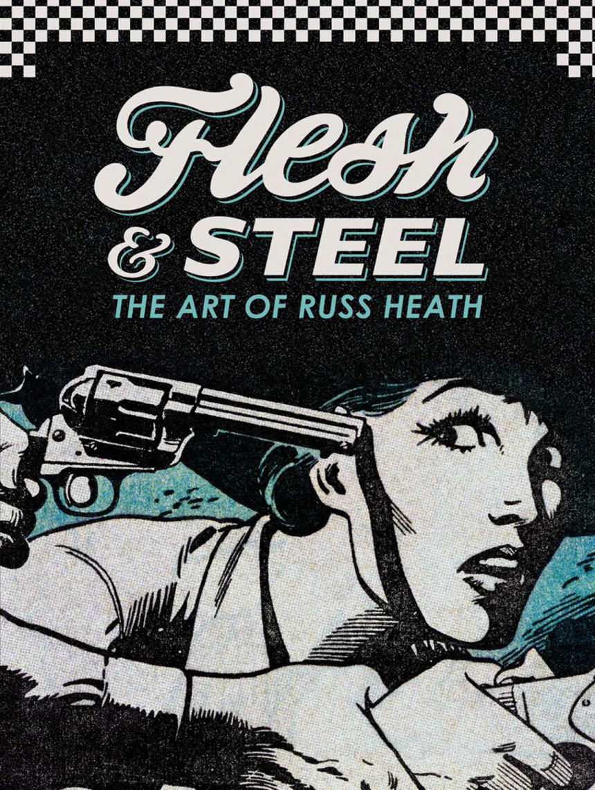 FLESH & STEEL ART OF RUSS HEATH HC