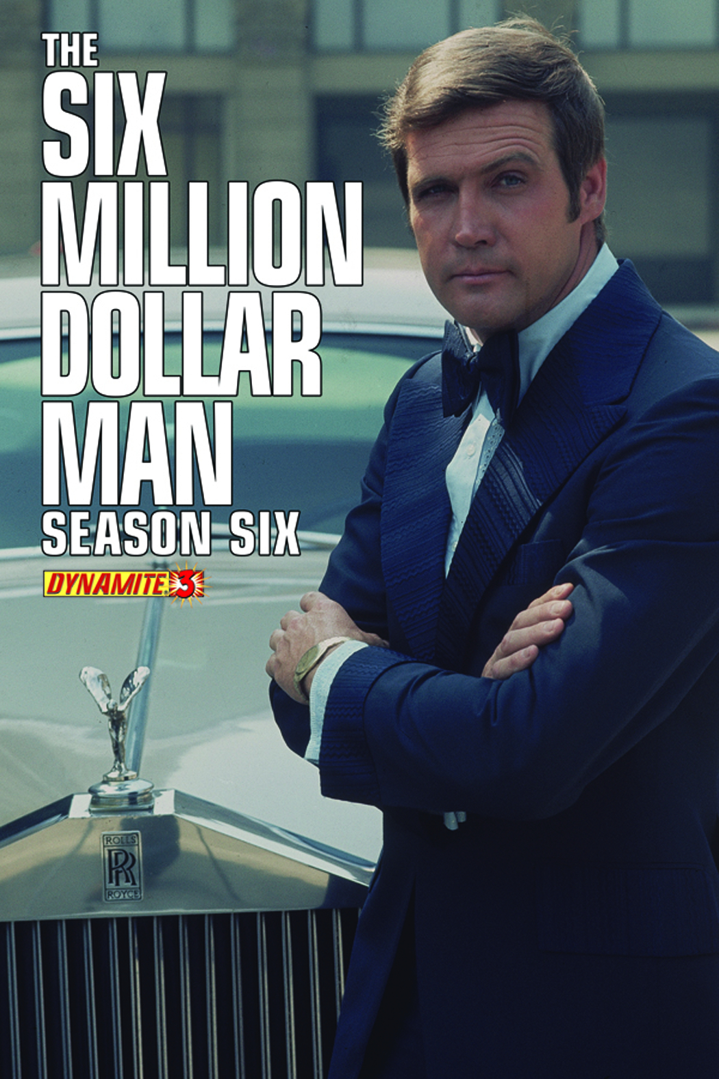 SIX MILLION DOLLAR MAN SEASON 6 #3 EXC SUBSCRIPTION CVR