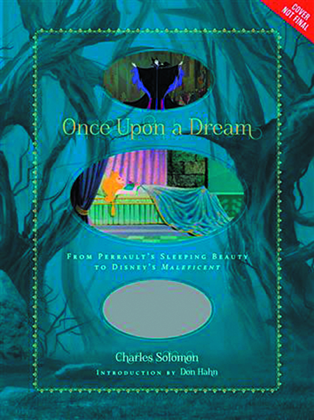 ONCE UPON A DREAM FROM SLEEPING BEAUTY TO MALEFICE HC