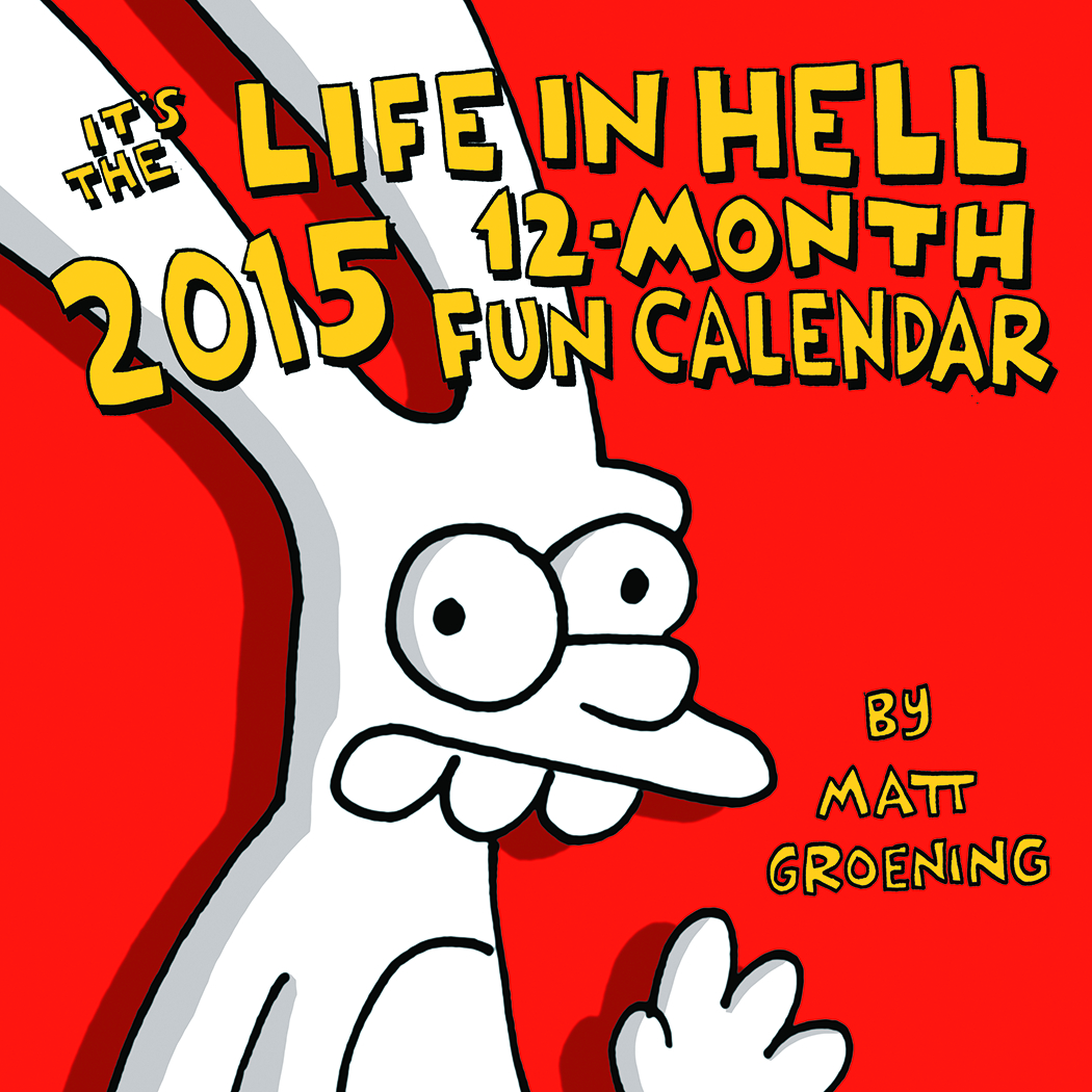 ITS THE LIFE IN HELL 2015 12 MONTH CALENDAR