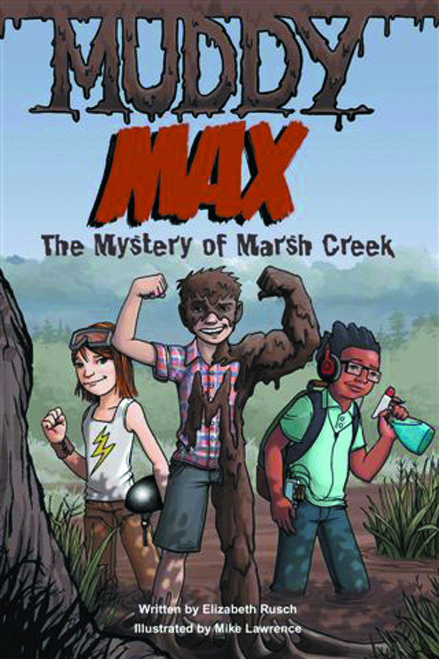 MUDDY MAX GN VOL 01 MYSTERY OF MARSH CREEK