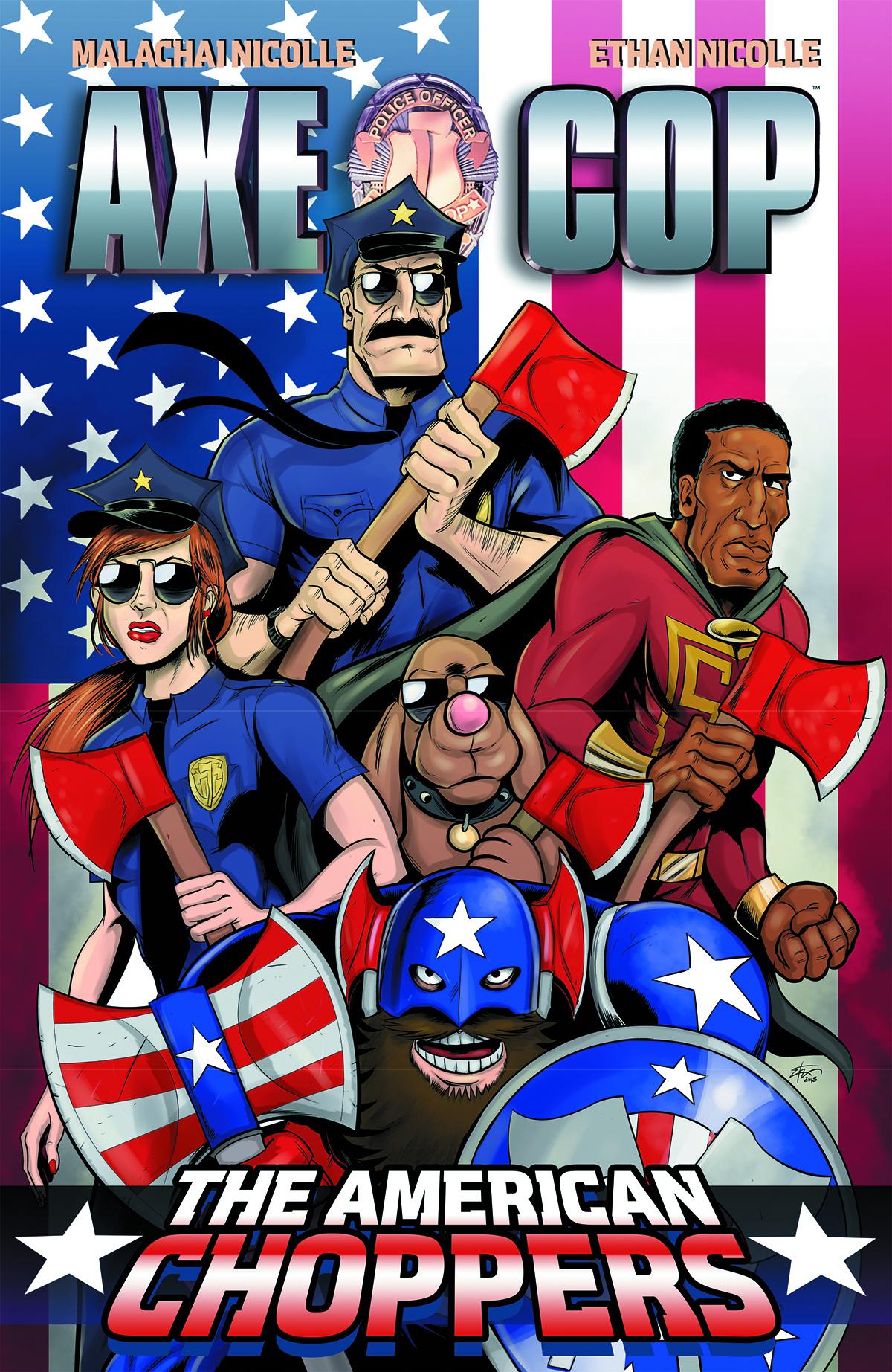 AXE COP TP VOL 06 AMERICAN CHOPPERS