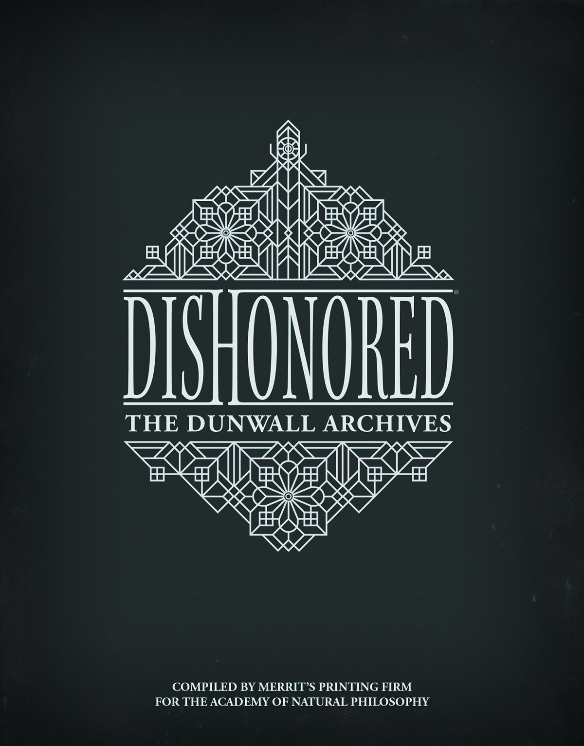 DISHONORED DUNWALL ARCHIVES HC