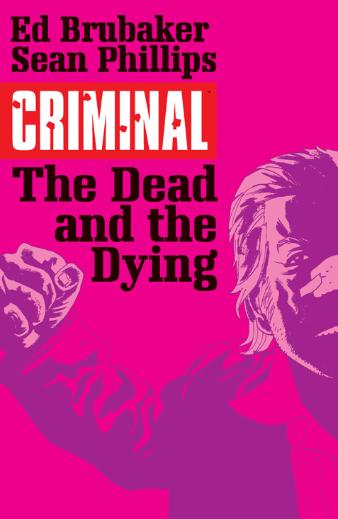 CRIMINAL TP VOL 03 THE DEAD AND THE DYING (JAN150628) (MR)