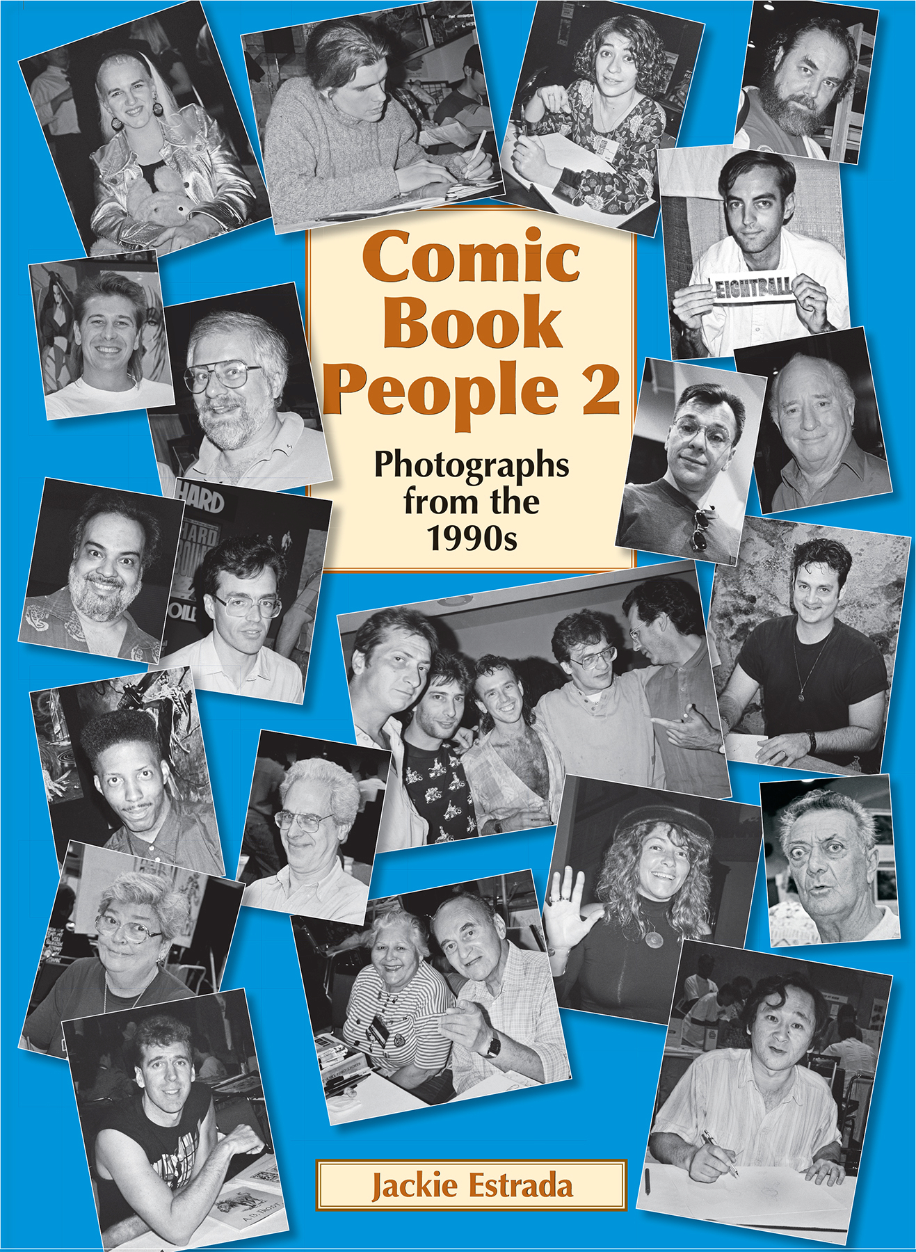 COMIC BOOK PEOPLE HC VOL 02 PHOTOGRAPHS FROM 1990S