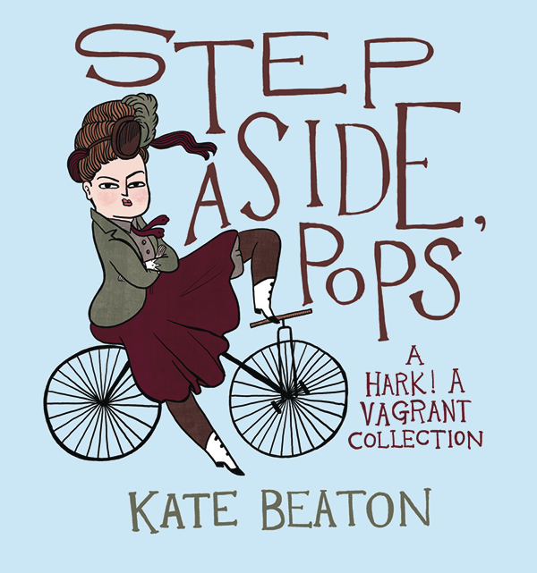 STEP ASIDE POPS – A HARK A VAGRANT COLLECTION (Kate BEATON) (MR)