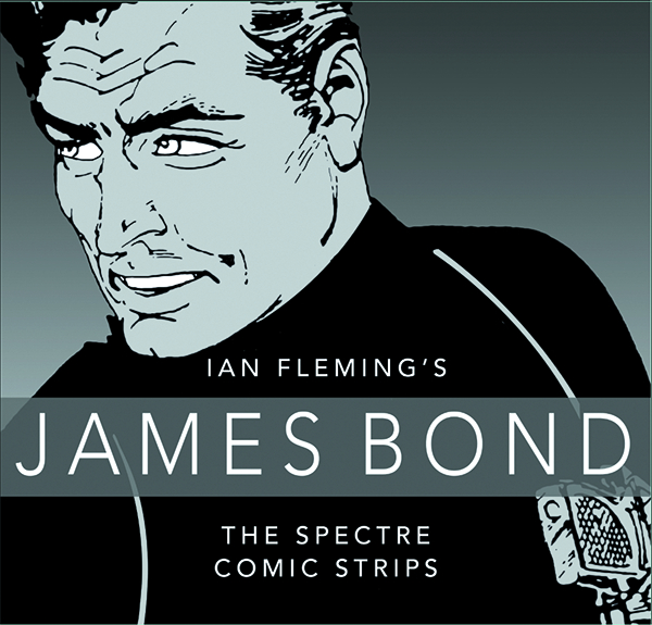 JAMES BOND SPECTRE COMIC STRIPS COLLECTION HC
