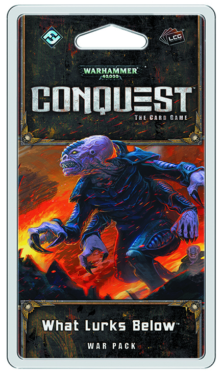 WH40K CONQUEST LCG WHAT LURKS BELOW WAR EXP