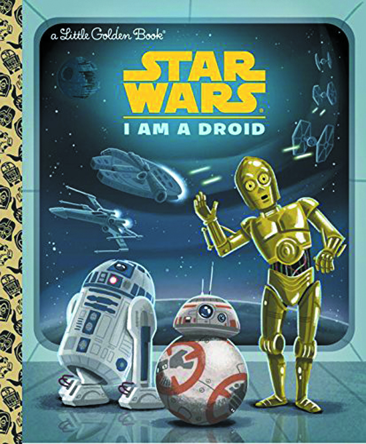 STAR WARS LITTLE GOLDEN BOOK I AM DROID