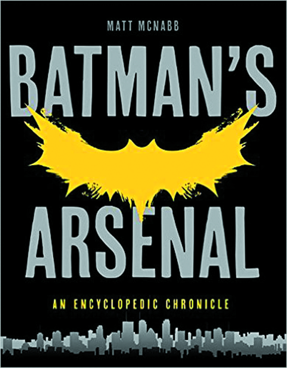 BATMANS ARSENAL ENCYCLOPEDIC CHRONICLE SC
