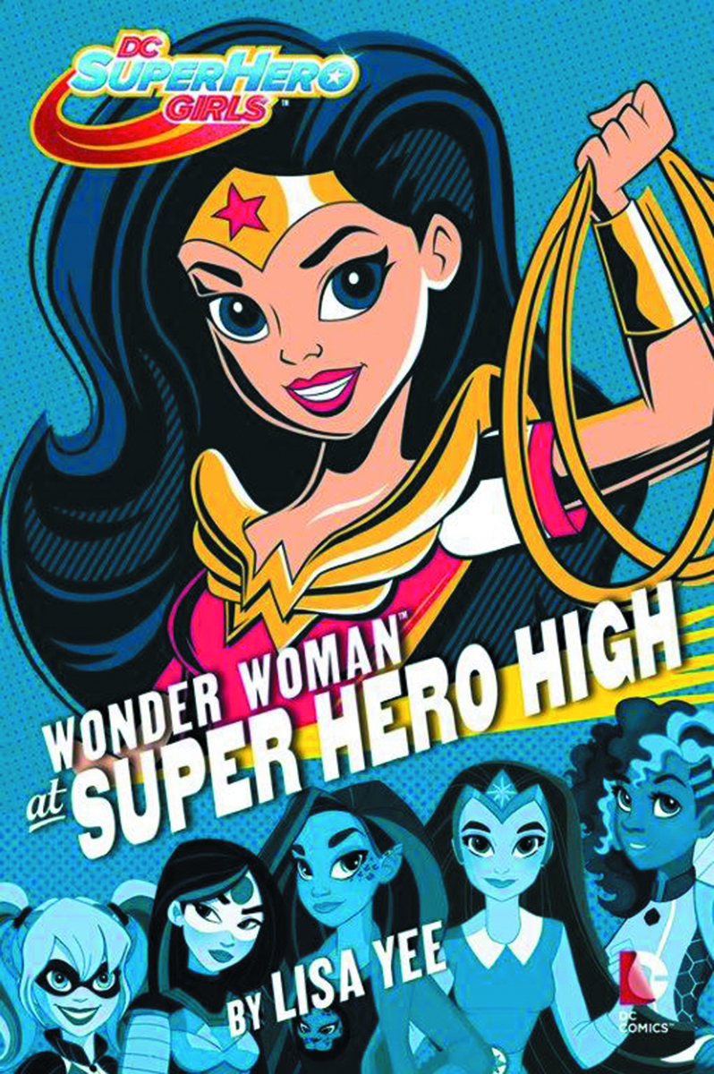 DC SUPER HERO GIRLS YR HC WONDER WOMAN AT SUPER HERO HIGH