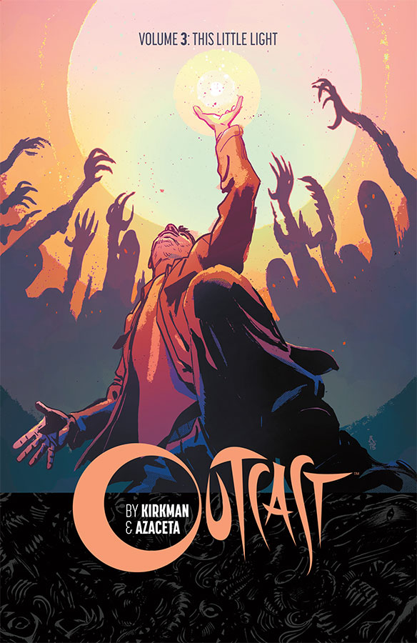 OUTCAST BY KIRKMAN & AZACETA TP VOL 03 LITTLE LIGHT (MAR1606