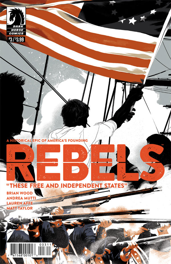 REBELS THESE FREE & INDEPENDENT STATES #3