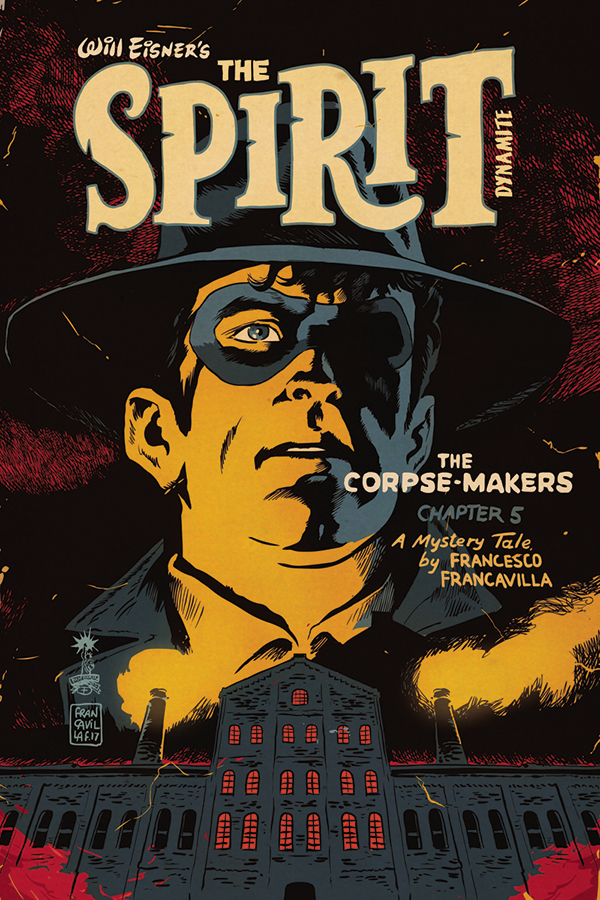 WILL EISNER SPIRIT CORPSE MAKERS #5 (OF 5) CVR A FRANCAVILLA