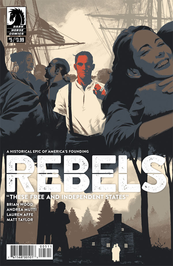 REBELS THESE FREE & INDEPENDENT STATES #5 (OF 8)