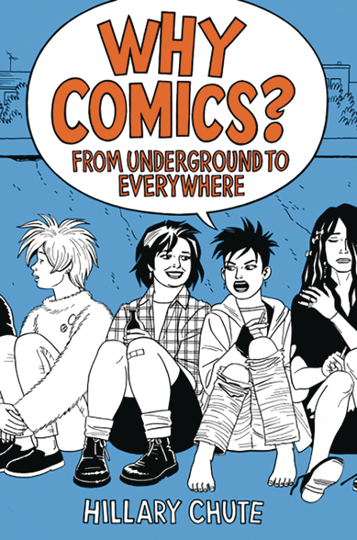 WHY COMICS FROM UNDERGROUND TO EVERYWHERE HC